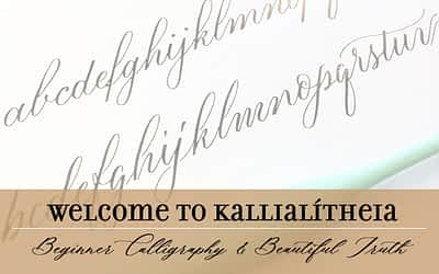 Welcome to Kallialitheia: Beginner Calligraphy and Beautiful Truth
