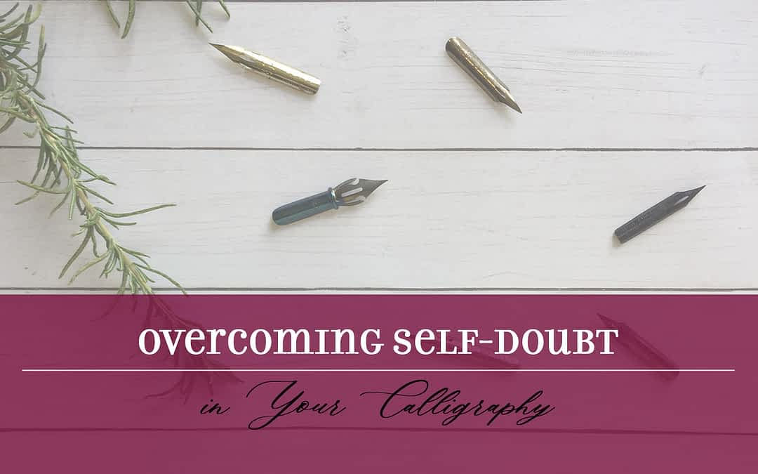Overcoming Self-doubt in Your Calligraphy