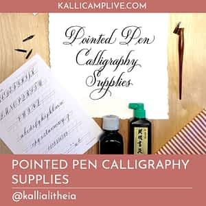 Pointed Pen Calligraphy Supplies Heather McKelvey @kallialitheia