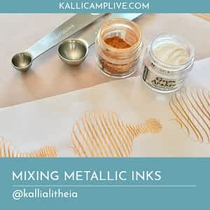 Mixing Metallic Inks Heather McKelvey